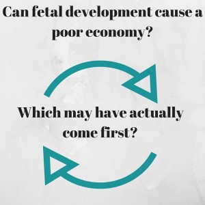 Can fetal development be linked to a poor economy- (2)